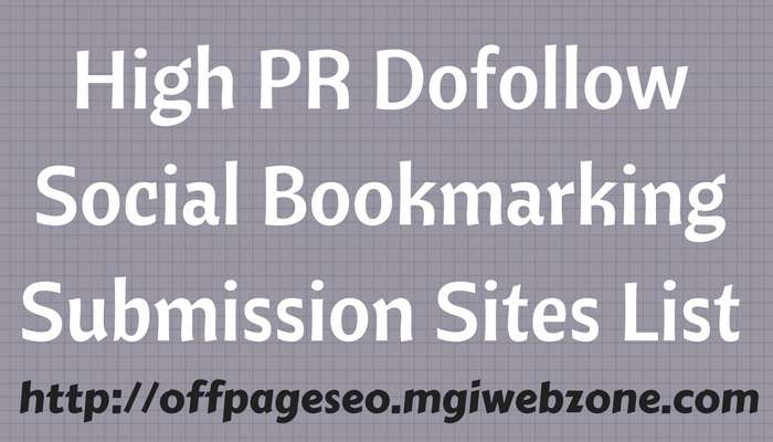 High PR Dofollow Social Bookmarking Submission Sites List