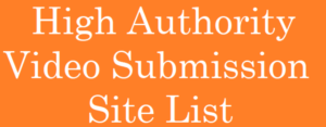 High PR Video Submission Sites